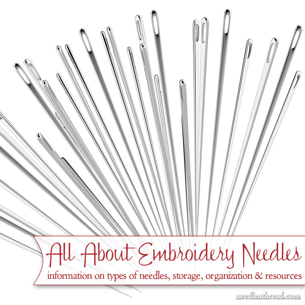 Embroidery Needles - Types, Storage, Organization, Resources